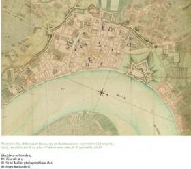 plan des villes, châteaux et faubourgs de Bordeaux, 1705, reproduction d'un plan à l'encre Copyright cliché Atelier Photographique des Archives Nationales